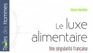 Le luxe alimentaire : une singularité française